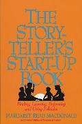 Storyteller's Start-Up Book Finding, Learning, Performing, and Using Folktales  Including Tw...