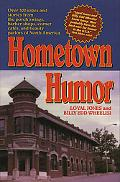 Hometown Humor Over 300 Jokes and Stories from the Porch Swings, Barber Shops, Corner Cafes,...