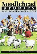 Noodlehead Stories World Tales Kids Can Read & Tell
