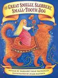 Great Smelly, Slobbery, Small-Tooth Dog: A Folktale from Great Britain