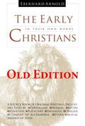 Early Christians in Their Own Words