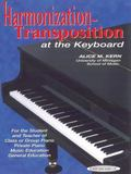 Harmonization-Transposition at the Keyboard for the Student and Teacher of Class or Group Pi...