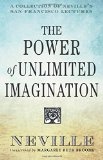The Power of Unlimited Imagination: A Collection of Neville's San Francisco Lectures