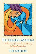Healer's Manual A Beginner's Guide to Vibrational Therapies