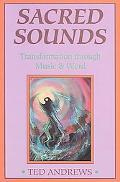 Sacred Sounds Magic and Healing Through Words and Music