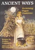 Ancient Ways Reclaiming Pagan Traditions