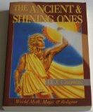 Ancient and Shining Ones: World Myth, Magick and Religion - Deanna J. Conway