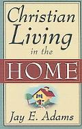 Christian Living in the Home
