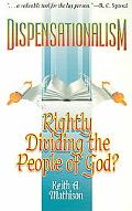 Dispensationalism Rightly Dividing the People of God?
