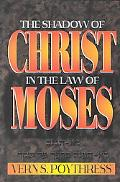 Shadow of Christ in the Law of Moses