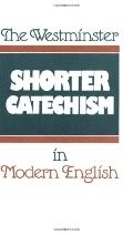 Westminster Shorter Catechism in Modern English