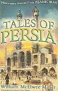 Tales of Persia Missionary Stories from Islamic Iran