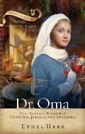 Dr. Oma The Healing Wisdom of Countess Juliana Von Stolberg