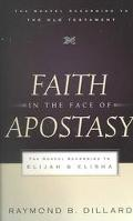 Faith in the Face of Apostasy The Gospel According to Elijah and Elisha