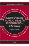 Communicating Public Health Information Effectively A Guide for Practioners