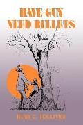 Have Gun - Need Bullets - Ruby C. Tolliver - Paperback