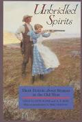 Unbridled Spirits Short Fiction About Women in the Old West