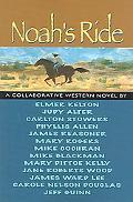 Noah's Ride A Collaborative Western Novel