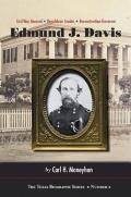 Edmund J. Davis of Texas: Civil War General, Republican Leader, Reconstruction Governor (The...