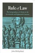 Rule of Law The Jurisprudence of Liberty in the Seventeenth and Eighteenth Centuries