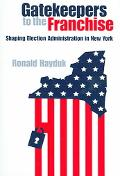 Gatekeepers To The Franchise Shaping Election Administration In New York