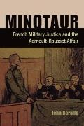 Minotaur: French Military Justice and the Aernoult-Rousset Affair