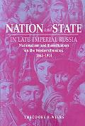 Nation And State In Late Imperial Russia