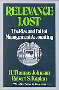 Relevance Lost The Rise and Fall of Management Accounting