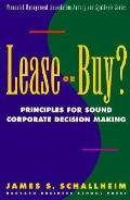 Lease or Buy? Principles for Sound Decision Making - James S. Schallheim - Hardcover