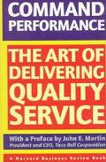 Command Performance The Art of Delivering Quality Service