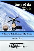 Envy of the World A History of the Us Economy And Big Business