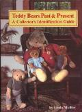 Teddy Bears past and Present: A Collector's Identification Guide, Vol. 1 - Linda Mullins - H...