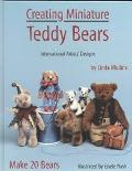 Creating Miniature Teddy Bears International Artists' Designs  Make 20 Bears