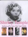 Shirley Temple Identification and Price Guide to Shirley Temple Collectibles