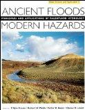 Ancient Floods, Modern Hazards Principles and Applications of Paleoflood Hydrology