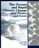 Oceans and Rapid Climate Change Past, Present, and Future