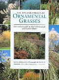 Encyclopedia of Ornamental Grasses How to Grow and Use over 250 Beautiful and Versatile Plants