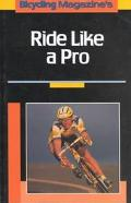Bicycling Magazine's Ride like a Pro