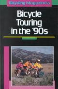 Bicycling Magazine's Bike Touring in the 90's - Bicycling Magazine - Paperback