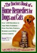 The Doctors Book of Home Remedies for Dogs and Cats: Over 1,000 Solutions to Your Pet's Prob...