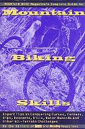 Mountain Bike Magazine's Complete Guide to Mountain Biking Skills Expert Tips on Conquering ...