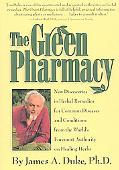 Green Pharmacy New Discoveries in Herbal Remedies for Common Diseases and Conditions from th...