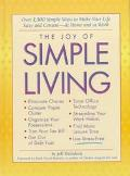 The Joy of Simple Living: Over 1,500 Simple Ways to Make Your Life Easy and Content--at Home...
