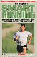 Hal Higdon's Smart Running Expert Advice on Training, Motivation, Injury Prevention, Nutriti...