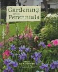 Gardening with Perennials: Creating Beautiful Flower Gardens for Every Part of Your Yard, Vo...
