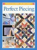 Perfect Piecing Rodale's Successful Quilting Library
