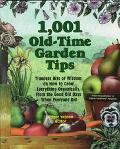1001 Old-Time Garden Tips: Timeless Bits of Wisdom on how to Grow Everything Organically, fr...