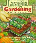 Lasagna Gardening: A New Layering System for Bountiful Gardens: No Digging, No Tilling, No W...