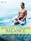Moving Toward Balance 8 Weeks of Yoga With Rodney Yee