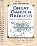 Great Garden Gadgets: Make-It-Yourself Gizmos and Projects - Fern Marshall Marshall Bradley ...